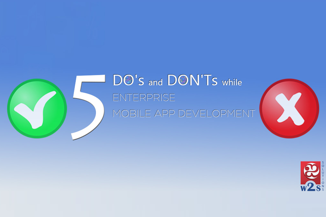 DO's and DON'Ts While ENTERPRISE MOBILE APP DEVELOPMENT