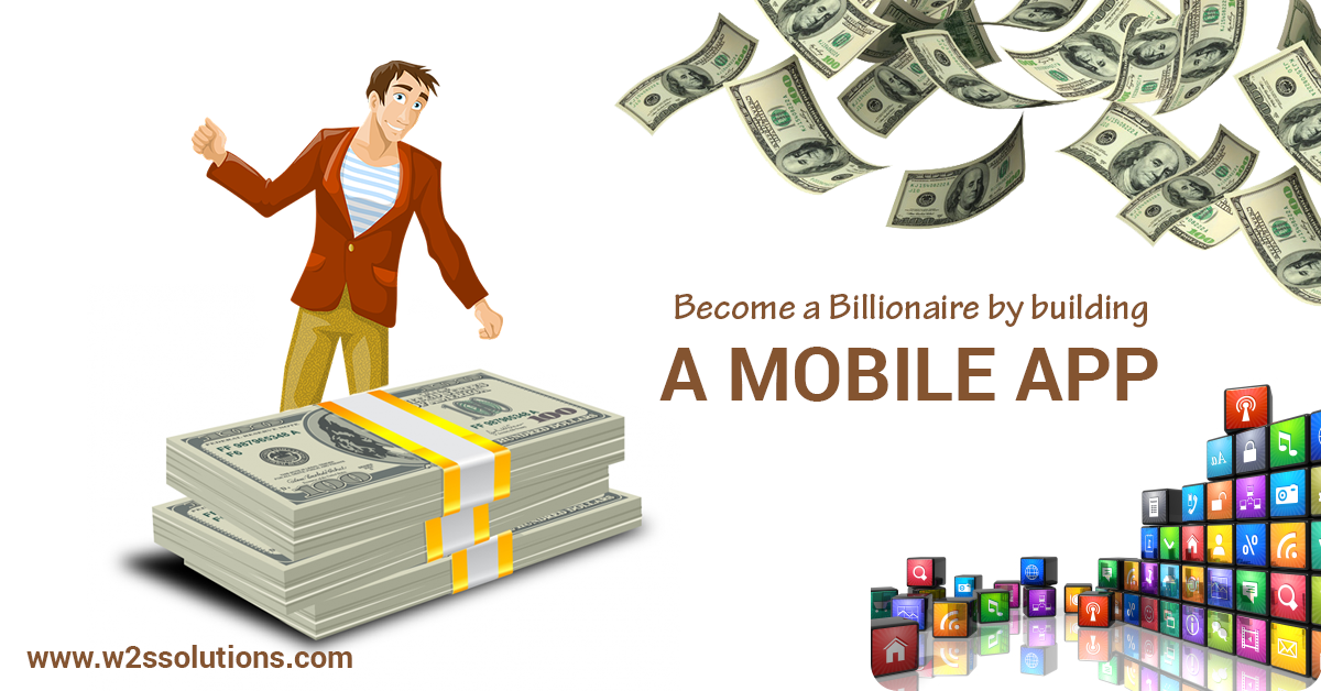 How to become a Billionaire by building a great Mobile app?