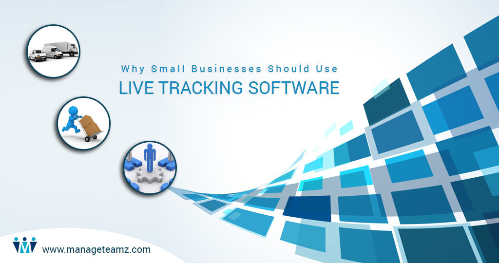 Why Small Businesses Should Use Live Tracking Software?