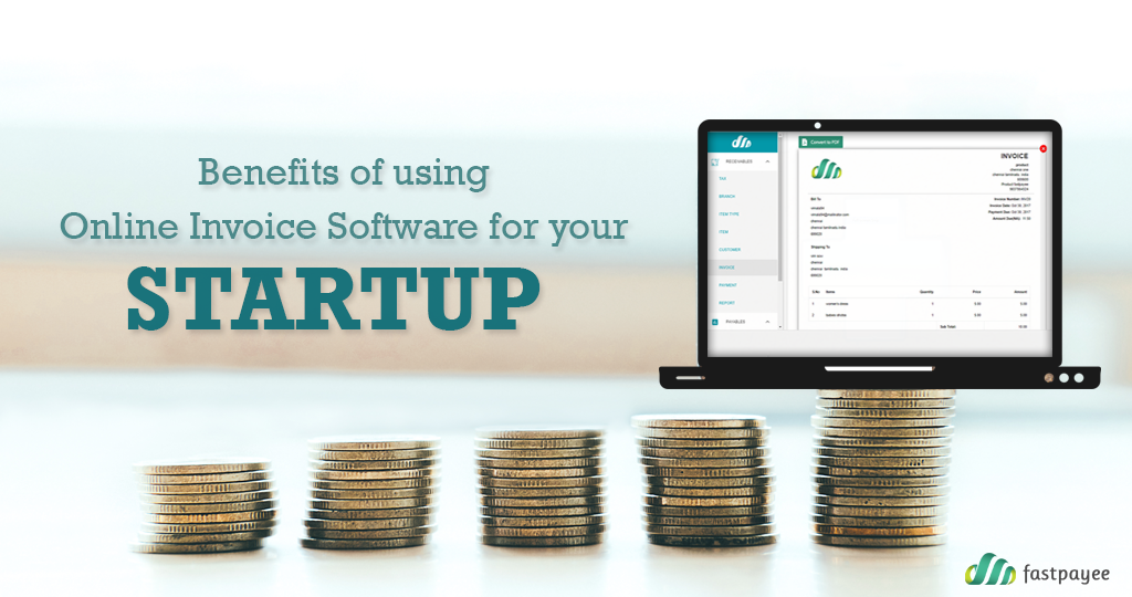 Benefits of using online invoice software for your StartUp