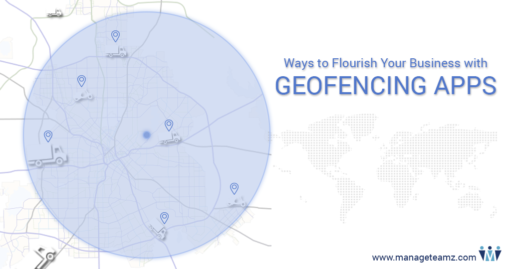 Best Ways to Flourish Your Business with Geofencing Apps