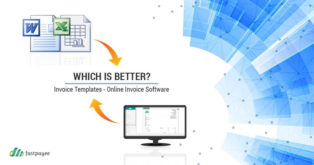 Better Choice Between Invoice Templates and Online Invoice Software