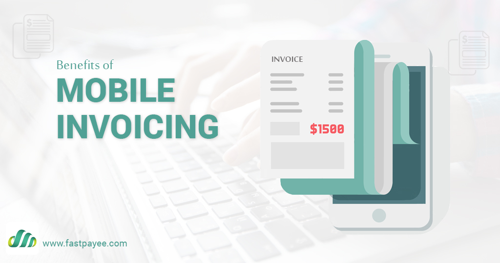 Benefits of Mobile Invoicing
