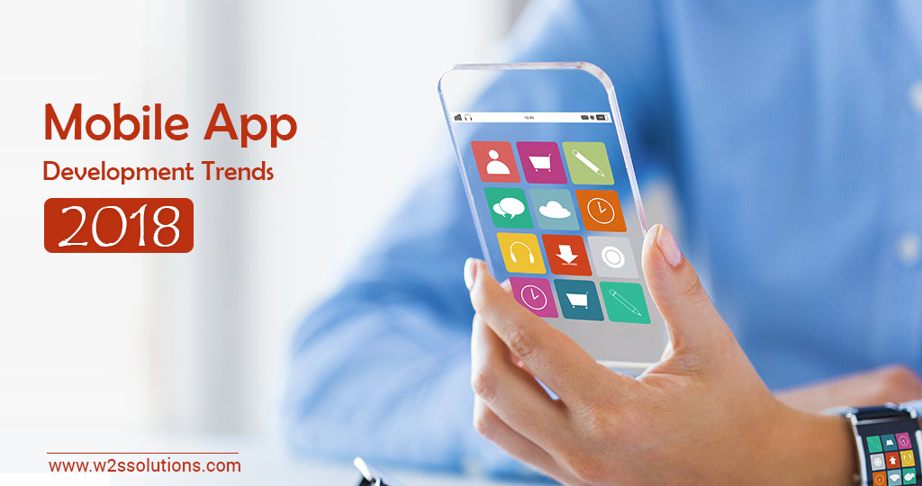 Mobile app development trends 2018 w2s solutions blog - Mobel trends 2018 ...