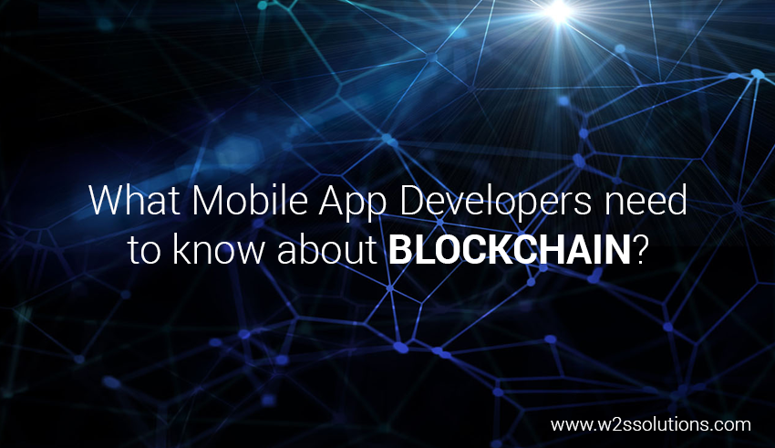 What Mobile App Developers Need to Know About Blockchain?