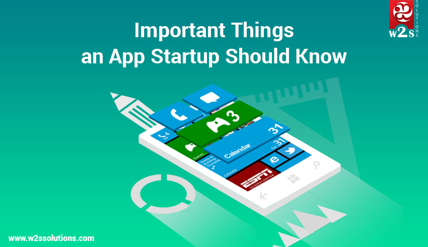 Most Important Things an App Startup Should Know