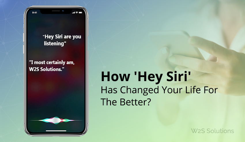 How 'Hey Siri' Has Changed Your Life For The Better?