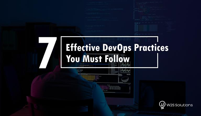 7 Effective DevOps Practices You Must Follow