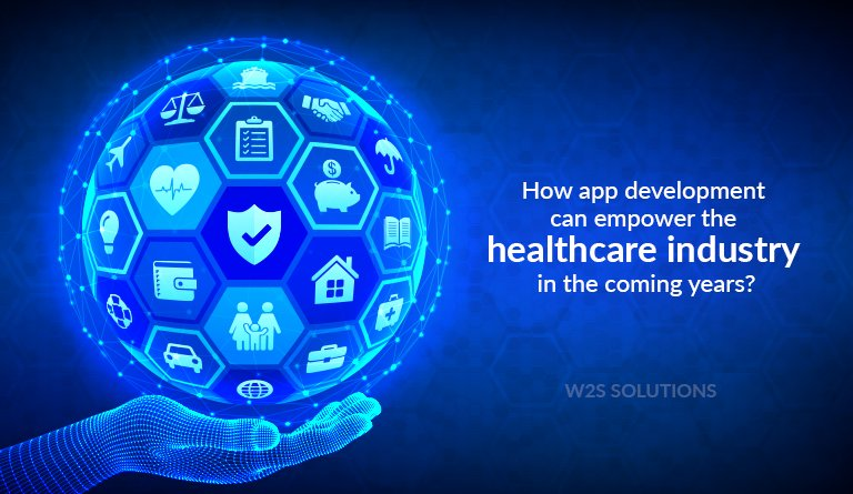 How app development can empower the healthcare industry in the coming years?