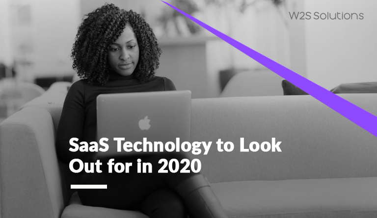 SaaS Technology Trends to Look Out for in 2020