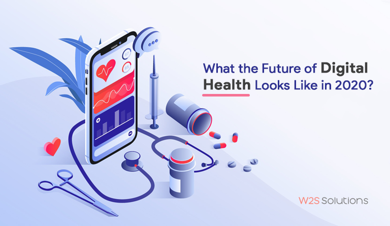 What the Future of Digital Health Looks Like in 2020?