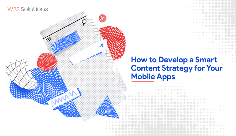 How to Develop a Smart Content Strategy for Your Mobile Apps