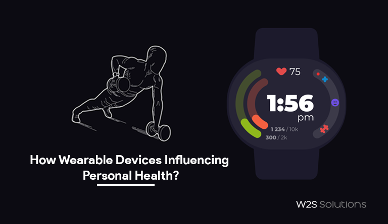 How Wearable Devices Influencing Personal Health?