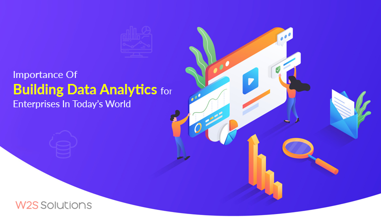 Importance Of Building Data Analytics For Enterprises In Today's World