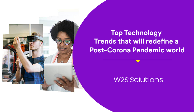 Top Technology Trends that will redefine a Post-Corona Pandemic world