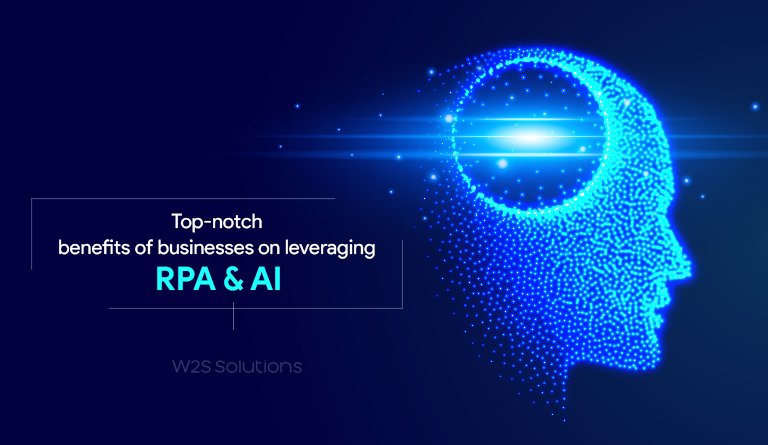 Top-notch benefits of businesses on leveraging RPA & AI