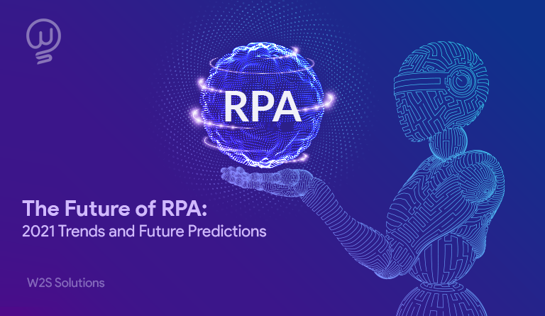The Future of RPA: 2021 Trends and Future Predictions