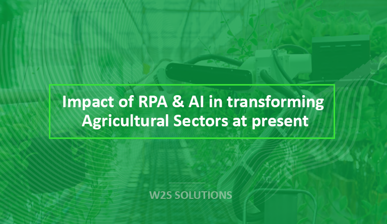 Impact of RPA & AI in transforming Agricultural Sectors at present