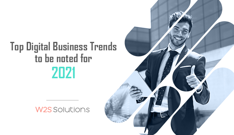 Top Digital Business Trends to be noted for 2021