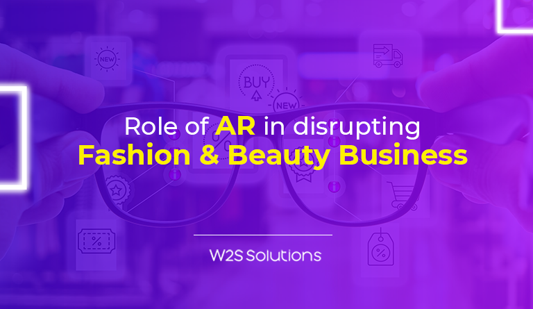 Role of AR in disrupting Fashion & Beauty Business