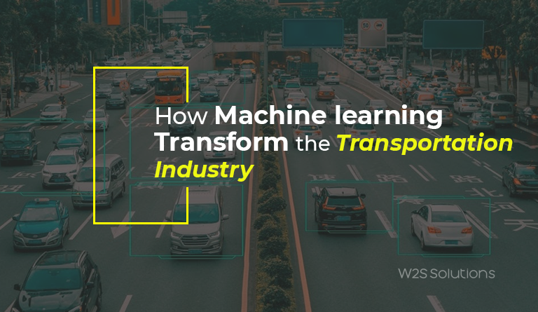 How Machine learning Transform the Transportation Industry