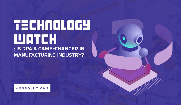 Technology Watch: Is RPA a game-changer in Manufacturing Industry?