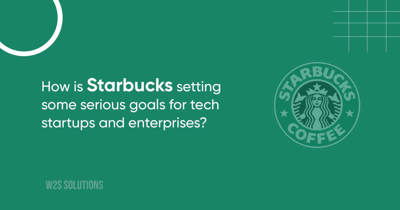 How is Starbucks setting some serious goals for tech startups and enterprises?